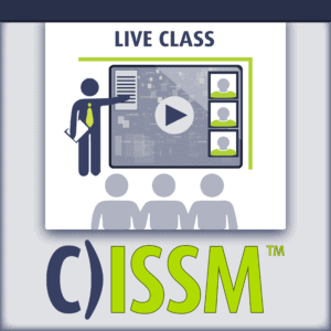 C)ISSM Information System Security Manager live class